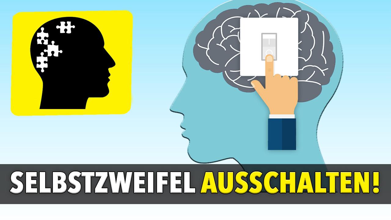 Wie du deine Selbstzweifel austrickst! – 3 psychologische Tricks, um Selbstzweifel loszuwerden